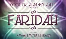 Dj Jimmy Jatt – Faridah Feat. Kamar, Morell & Skales