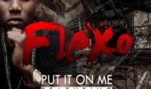 Flexo – Put It On Me Ft. Iceprince