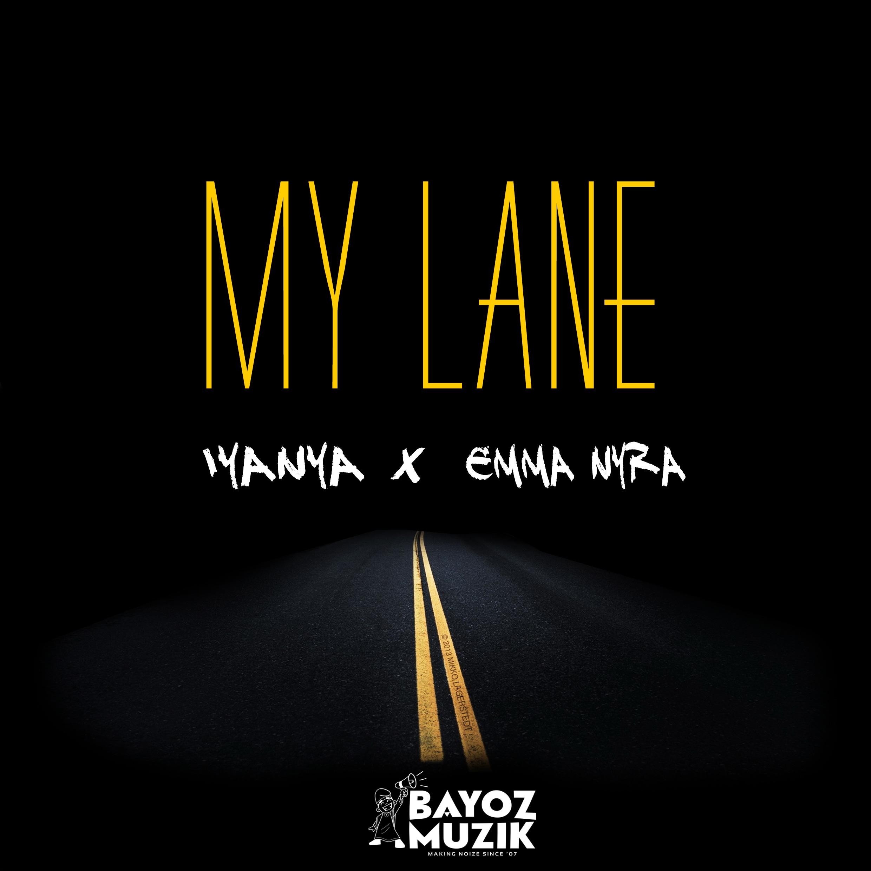 Bayoz Muzik - My Lane Feat. Iyanya | Emma Nyra