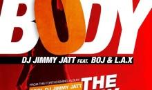 Dj Jimmy Jatt – Body Feat. Boj | Lax