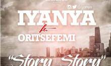 Iyanya – Story Story Feat. Oritse Femi
