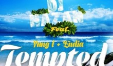 Dj Hazan – Tempted Ft Endia Yung L