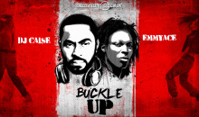 Dj Caise Releases Buckle Up Ft EmmyAce