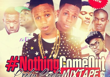 Nothing Come Out Mixtape