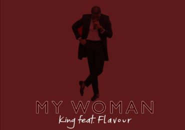 king-my-woman-feat-flavour